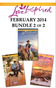 Love Inspired February 2014 - Bundle 2 of 2 - Unexpected Father\Her Valentine Sheriff\A Daughter's Homecoming ebook by Carolyne Aarsen,Deb Kastner,Ginny Aiken