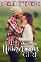 Falling for the Hometown Girl eBook by Shelli Stevens