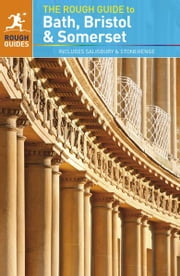 The Rough Guide to Bath, Bristol & Somerset - Includes Salisbury and Stonehenge ebook by Keith Drew,Robert Andrews