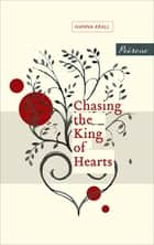 Chasing the King of Hearts ebook by Hanna Krall, Philip Boehm