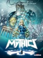 Les Mythics T04 - Abigail eBook by Philippe Ogaki, Patrick Sobral, Patricia Lyfoung,...