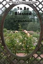To Be Blessed ebook by Kay Edwards