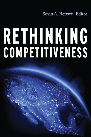 Rethinking Competitiveness ebook by