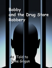 Bobby and the Drug Store Robbery ebook by Jane Gilgun