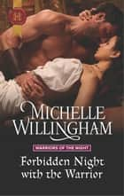 Forbidden Night with the Warrior ebook by Michelle Willingham