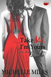 Take Me, I'm Yours ebook by Michelle Miles