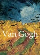 Van Gogh ebook by Vincent van Gogh