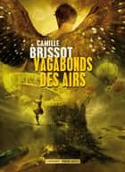 Vagabonds des airs ebook by Camille Brissot