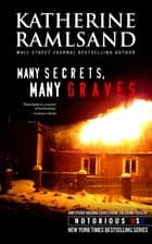 Many Secrets, Many Graves - Indiana, Notorious USA ebook by Katherine Ramsland, Gregg Olsen