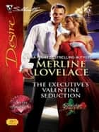 The Executive's Valentine Seduction ebook by