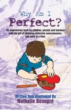 Why am I Perfect? ebook by Nathalie Beaupré