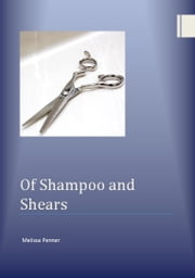 Shampoo and Shears ebook by Melissa Penner