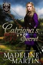 Catriona's Secret ebook by Madeline Martin