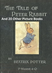 Peter Rabbit and 20 Other Picture Books (Illustrated by the Author) ebook by Potter,Beatrix