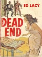 Dead End ebook by Ed Lacy