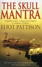The Skull Mantra eBook by Eliot Pattison
