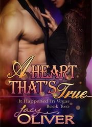 A Heart That's True ebook by Jacy Oliver