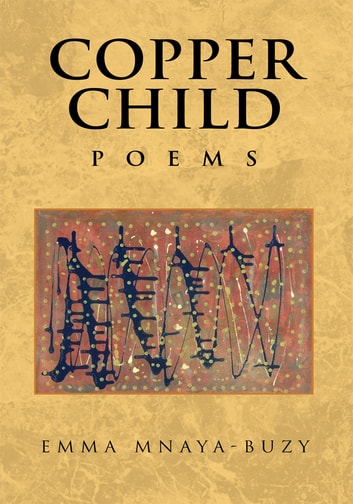 Copper Child - Poems ebook by Emma Mnaya-Buzy