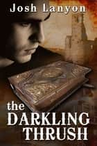 The Darkling Thrush ebook by Josh Lanyon