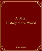 A Short History of the World ebook by H.G.Wells