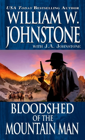 Bloodshed of the Mountain Man ebook by William W. Johnstone,J.A. Johnstone