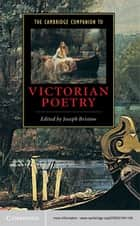 The Cambridge Companion to Victorian Poetry ebook by Joseph Bristow