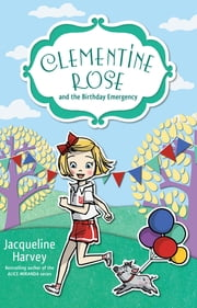 Clementine Rose and the Birthday Emergency 10 ebook by Mrs Jacqueline Harvey