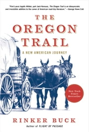 The Oregon Trail - A New American Journey ebook by Rinker Buck