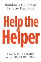 Help the Helper ebook by Kevin Pritchard,John Eliot