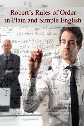Robert's Rules of Order in Plain and Simple English (Revised and Annotated) ebook by BookCaps