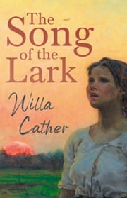The Song of the Lark - With an Excerpt from Willa Cather - Written for the Borzoi, 1920 By H. L. Mencken ebook by Willa Cather, H. L. Mencken
