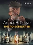 The Poisoned Pen ebook by Arthur B. Reeve