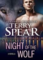 Night of the Wolf - A Heart of the Wolf novella ebook by Terry Spear