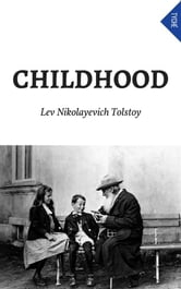 Childhood ebook by Lev Nikolayevich Tolstoy,Cj Hogarth