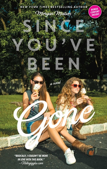 Since You've Been Gone ebook by Morgan Matson