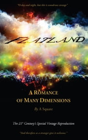 FLATLAND - A Romance of Many Dimensions (The Distinguished Chiron Edition) ebook by Edwin Abbott