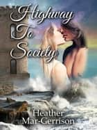 Highway to Society ebook by Heather Mar-Gerrison