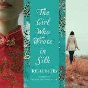 The Girl Who Wrote in Silk audiobook by Kelli Estes