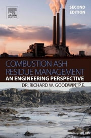Combustion Ash Residue Management - An Engineering Perspective ebook by Richard W. Goodwin