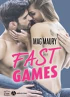 Fast Games ebook by Mag Maury