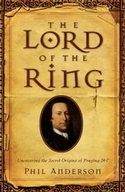 The Lord of the Ring - In Search of Count von Zinzendorf ebook by Phil Anderson,Pete Greig