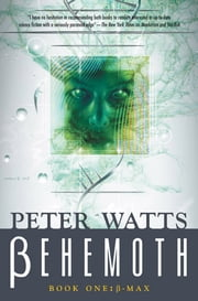 Behemoth: B-Max ebook by Peter Watts