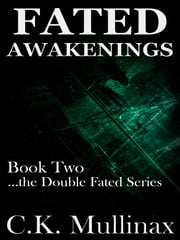Fated Awakenings (Book Two) ebook by C.K. Mullinax