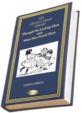 Through the Looking Glass and What Alice Found There ebook by Lewis Carroll
