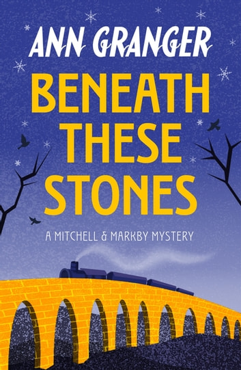 Beneath these Stones (Mitchell & Markby 12) - A murderous English village crime novel ebook by Ann Granger
