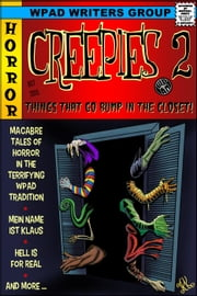 Creepies 2: Things That go Bump in the Closet - Creepies, #2 ebook by Mandy White,A.K. Wallace,David Hunter,Diana Garcia,David W. Stone,Jade M. Phillips,Marla Todd,Michael Haberfelner,Marie Frankson,Nathan Tackett,Val Fox,R James Turley,Debra Lamb,Katherine Gunnoe,Juliette Kings,WPaD