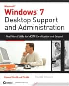 Windows 7 Desktop Support and Administration ebook by Darril Gibson