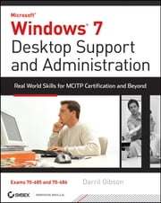 Windows 7 Desktop Support and Administration - Real World Skills for MCITP Certification and Beyond (Exams 70-685 and 70-686) ebook by Kobo.Web.Store.Products.Fields.ContributorFieldViewModel