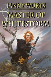 Master of Whitestorm ebook by Janny Wurts