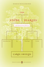 The Stone Diaries - (Penguin Classics Deluxe Edition) ebook by Penelope Lively,Carol Shields